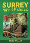 Surrey Nature Walks by David Weller (Paperback, 2000)