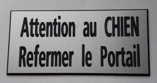 plaque gravée ATTENTION AU CHIEN REFERMER LE PORTAIL FT 100 X 48 MM