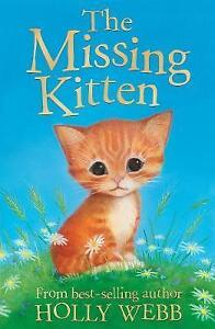 The-Missing-Kitten-Holly-Webb-Animal-Stories-by-Webb-Holly-Good-Used-Book-P