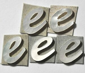 LE-LWE# 5 Lowercase E in White Mother of Pearl 8.6mm x 9.1mm x 1.5mm thickness