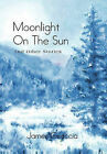 Moonlight on the Sun: And Other Stories by James Groccia (Hardback, 2011)