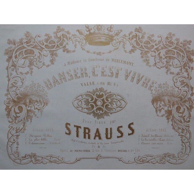 STRAUSS Danza De Johan c'est de vivre Piano Piano Piano 1853 partitura sheet music score  varios tamaños