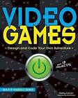 Video Games: Design and Code Your Own Adventure by Kathy Ceceri (Paperback, 2015)