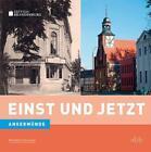 Einst und Jetzt - Angermünde (Band 43) von Reinhard Schmook (2015, Taschenbuch)