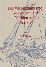 Mylius Die Verpflegung und Kochkunst auf Yachten und Booten 1914 Segeln Reprint