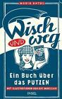 Wisch und Weg von Maria Antas (2015, Gebundene Ausgabe)