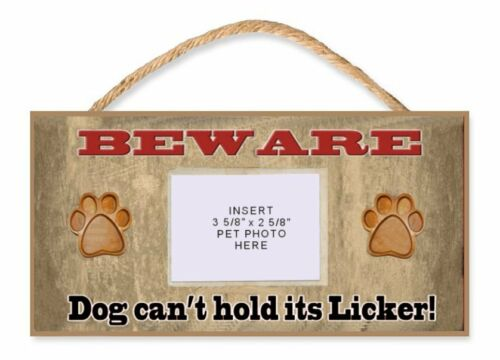 """Beware Dog Can/'t Hold its Licker 5/"""" x 10/"""" Wooden Funny Sign"""