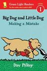 Big Dog and Little Dog Making a Mistake by Dav Pilkey 9780544651142