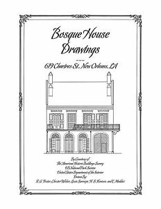 Bosque House Drawings New Orleans Architectural House Plans