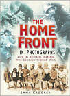 The Home Front in Photographs by Emma Crocker (Hardback, 2004)
