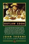 Outlaw Cook by Matt Lewis Thorne, John Thorne (Paperback)