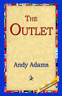 The Outlet by Andy Adams (Paperback / softback, 2005)