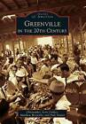 Greenville in the 20th Century by Dale Sauter, Christopher Arris Oakley, Times Lecturer in English Oxford University and Fellow Matthew Reynolds (Paperback / softback, 2013)