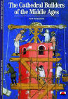 The Cathedral Builders of the Middle Ages by Rosemary Stonehewer, Alain Erlande-Brandenburg (Paperback, 1995)