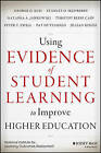 Using Assessment Evidence to Improve Higher Education: Using Evidence of Learning Effectively by Pat Hutchings, Timothy Reese Cain, Peter T. Ewell, Natasha A. Jankowski, Stanley O. Ikenberry, George D. Kuh, Jillian Kinzie (Hardback, 2015)