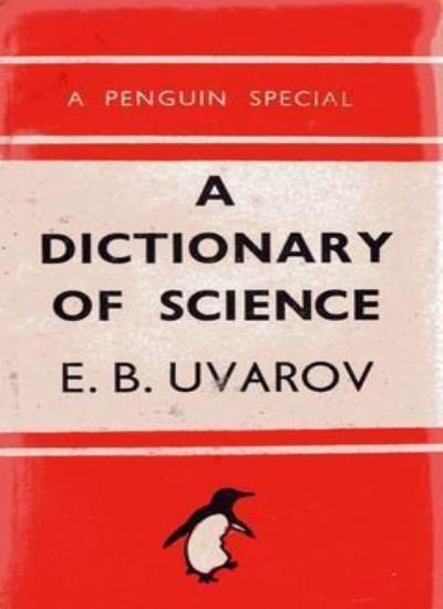 The Penguin Dictionary of Science (Reference Books),E.B. Uvarov,etc., Alan Isaa