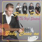 Baby Come On by Fancy Dan & The High Shouters (CD, Oct-2004, El Toro)