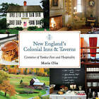 New England's Colonial Inns and Taverns: Centuries of Yankee Fare and Hospitality by Maria Olia (Paperback, 2016)