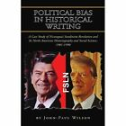 Political Bias in Historical Writing 9781425715472 Paperback