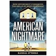 American Nightmare: How Government Undermines the Dream of Home Ownership O'Too