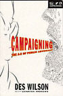 Campaigning: The A to Z of Public Advocacy by Leighton Andrews, Des Wilson (Paperback, 1994)