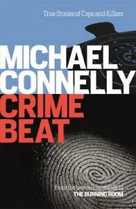 Crime-Beat-Stories-Of-Cops-And-Killers-Connelly-Michael-New-Book