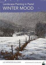 NEW! Landscape Painting in Pastel: Winter Mood with Liz Haywood-Sullivan [DVD]