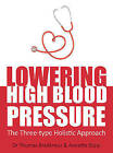 Lowering High Blood Pressure: The Three-Type Holistic Approach by Dr. Thomas Breitkreuz (Paperback, 2014)