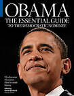 Obama: The Essential Guide to the Democratic Nominee by Michael Tackett, Chicago Tribune (Paperback, 2008)