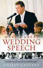 Make a Great Wedding Speech by Philip Calvert (Paperback, 2005)