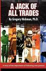 A Jack of All Trades by Gregory Hickman Ph D (Paperback / softback, 2011)