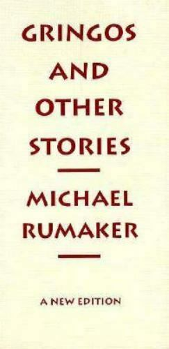 Gringos and Other Stories : A New Edition by Michael Rumaker