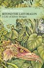 Beyond the Last Dragon: A Life of Edwin Morgan by James McGonigal (Hardback, 2010)