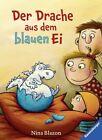 Der Drache aus dem blauen Ei von Nina Blazon (2016, Gebundene Ausgabe)