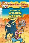 Stilton, G: Wirbel im Wilden Westen von Geronimo Stilton (2013, Taschenbuch)