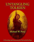Untangling Tolkien: A Chronological Reference to the Lord of the Rings by Michael W Perry (Paperback / softback, 2003)