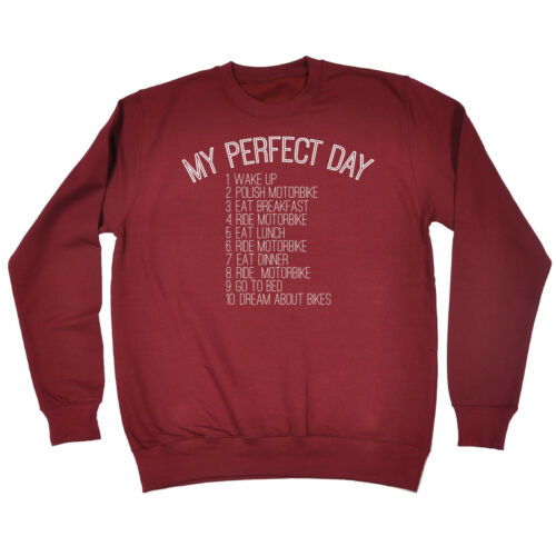 Details about  /My Perfect Day Bikes SWEATSHIRT Motorbike Rider Cyclist Top Gift birthday funny