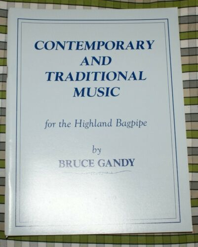 BRUCE GANDY CONTEMPORARY AND TRAD TUNES BAGPIPE BOOK 2 PIPES TRAD FOLK MUSIC
