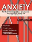 Anxiety: Treatment Techniques That Really Work: Practical Exercises, Handouts and Worksheets for Therapists by Stanley E Hibbs (Paperback / softback, 2013)