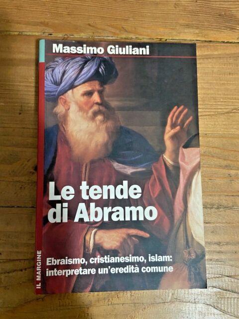 Massimo Giuliani - Le tende di Abramo. Ebraismo, cristianesimo, islam