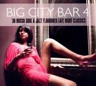 Big City Bar 4-36 Bossa Soul & Jazz Flavoured Late von Various Artists (2012)