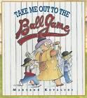 Take Me Out to the Ballgame by Maryann Kovalski (Paperback / softback, 2006)