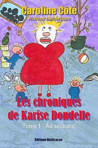 Les-chroniques-de-Karise-Dondelle-Tome-1-Au-secours-par-Caroline-Cote