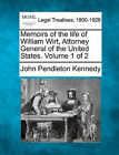 Memoirs of the Life of William Wirt, Attorney General of the United States. Volume 1 of 2 by John Pendleton Kennedy (Paperback / softback, 2010)