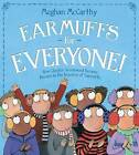 Earmuffs for Everyone!: How Chester Greenwood Became Known as the Inventor of Earmuffs by Meghan McCarthy (Hardback, 2015)