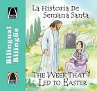 La Historia de Semana Santa/The Week That Led To Easter by Joanne Larrison (Paperback / softback, 2015)