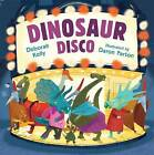 Dinosaur Disco by Deborah Kelly (Hardback, 2015)
