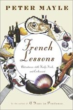 French Lessons : Adventures with Knife, Fork, and Corkscrew by Peter Mayle (2001, Hardcover)