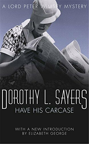 Have His Carcase (Lord Peter Wimsey Mysteries) by L Sayers, Dorothy 0450027120