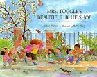 Mrs. Toggle's Beautiful Blue Shoe by R. W. Alley and Robin Pulver (1994, Picture Book)
